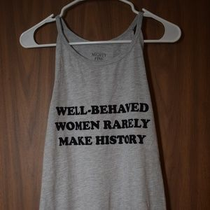 Well-Behaved Women Rarely Make History Tank M